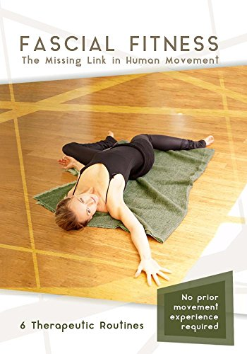 Fascial Fitness - The Missing Link in Human Movement