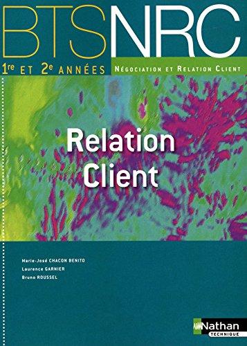 Relation Client - BTS NRC 1re et 2e années par Marie-José Chacon Benito