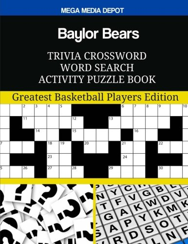 Baylor Bears Trivia Crossword Word Search Activity Puzzle Book: Greatest Basketball Players Edition por Mega Media Depot