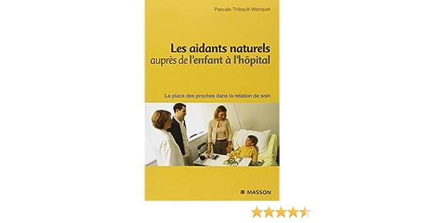 Amazonfr Les Aidants Naturels Auprès De Lenfant à Lhôpital La