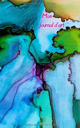Mon journal d'art: 200 pages de papier vierge pour promouvoir l'expression créative chaque jour