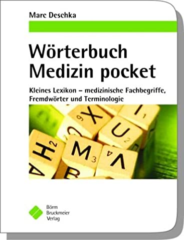 Wörterbuch Medizin pocket Kleines Lexikon - medizinische Fachbegriffe, Fremdwörter und