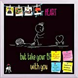 ArtzFolio Follow Your Heart 3 Printed Bulletin Board Notice Pin Board cum White Framed Painting 12 x 12inch