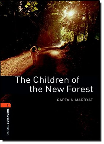 The Children of the New Forest (Oxford Bookworms Library, Stage 2) - 2 Stage Line