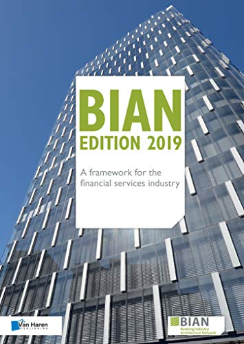 BIAN Edition 2019 - A framework for the financial services industry (English Edition)
