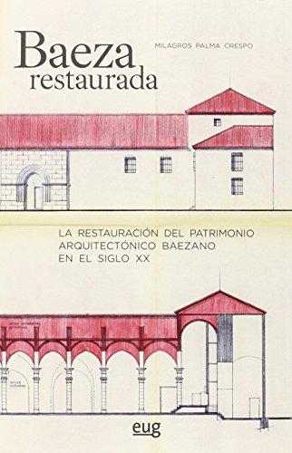 BAEZA RESTAURADA (Colección Arquitectura, urbanismo y restauración)