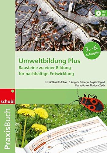 Praxisbuch Umweltbildung: Umweltbildung Plus: Bausteine zu einer Bildung für nachhaltige Entwicklung: Praxisbuch