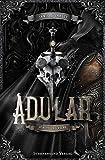 Adular (Band 1): Schutt und Asche