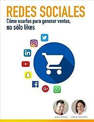 Redes Sociales: Cómo usarlas para generar ventas, no sólo likes
