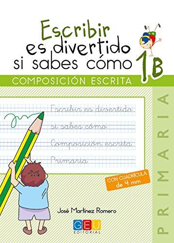 Escribir es divertido si sabes como 1B por Jose Martínez Romero