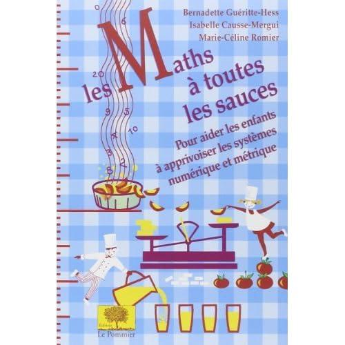 Les Maths à toutes les sauces de Bernadette Gueritte-Hess (1 septembre 2005) Broché