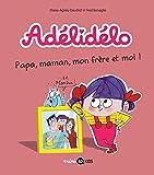 """Afficher """"Adélidélo n° 3 Papa, maman, mon frère et moi !"""""""