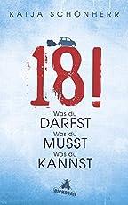 18!: Was du darfst, was du musst, was du kannst