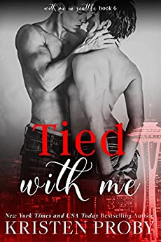 Tied With Me (With Me In Seattle Book 6) (English Edition) von [Proby, Kristen]