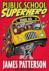 By James Patterson ; Chris Tebbetts ; Cory Thomas ( Author ) [ Public School Superhero By Mar-2015 Hardcover