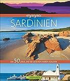 Highlights Sardinien: Die 50 Ziele, die Sie gesehen haben sollten - Andrea Behrmann