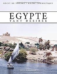 Egypte tant désirée par Sylvie Barbaroux