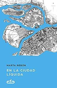 En la ciudad líquida par Marta Rebón