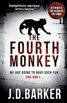 The Fourth Monkey: A twisted thriller you won't be able to put down by [Barker, J.D.]