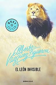 El león invisible par Alberto Vázquez-Figueroa
