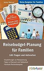 Reise-Ratgeber für Familien: Reisebudget-Planung für Familien: 180 Fragen und Antworten