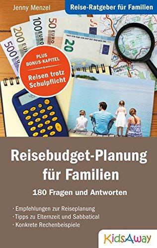 Reise-Ratgeber für Familien: Reisebudget-Planung für Familien: 180 Fragen und - Kindern Planung Mit
