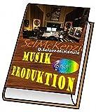 Musikproduktion + Synthesizer selbst bauen: Musikproduktion + Synthesizer selbst bauen