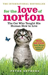 For the Love of Norton: The Cat who Taught his Human How to Live by Peter Gethers (2010-03-18)