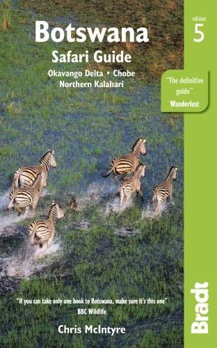 Botswana: Okavango Delta, Chobe, Northern Kalahari (Bradt Travel Guide) (Botswana Safari-guide)