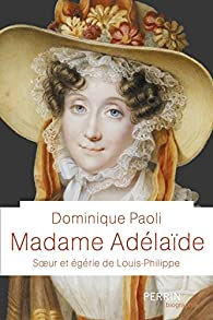Madame Adélaïde par Dominique Paoli