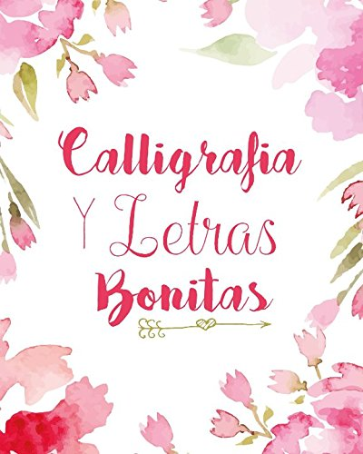 Caligrafia y Letras Bonitas: Cuaderno de caligrafía y lettering en más de diez estilos modernos por Laluna Lana
