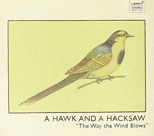 A Hawk and a Hacksaw: The Way the Wind Blows (Audio CD)