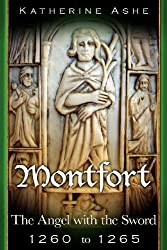 Montfort The Angel with the Sword: 1260 to 1265: Volume 4