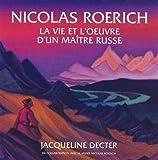 Nicolas Roerich, la vie et l'oeuvre d'un maître russe