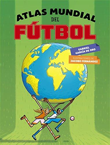 Atlas mundial fútbol Literatura Infantil 6-11 Años
