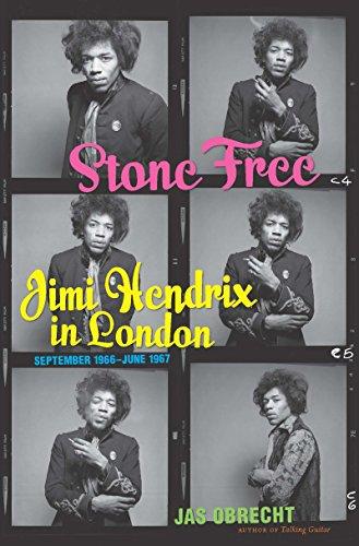 Stone Free: Jimi Hendrix in London, September 1966-June 1967