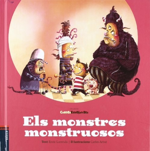 Els monstres monstruosos (Contes Esbojarrats)