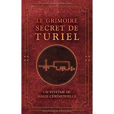 Le Grimoire Secret de TURIEL: Un système de Magie Cérémonielle