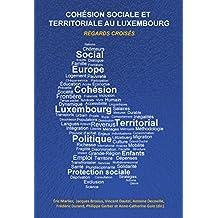 Cohésion sociale et territoriale au Luxembourg: Regards croisés