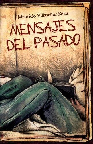 Mensajes del Pasado por Mauricio Villaseñor Béjar
