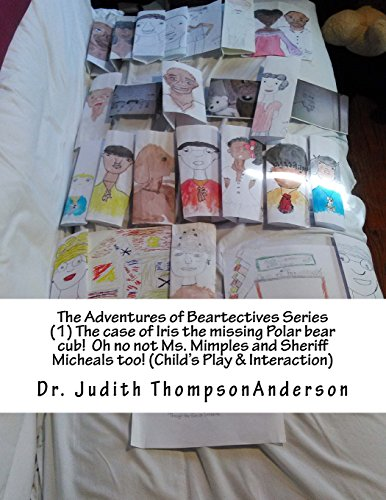 The Adventures of Beartectives Series (1) The case of Iris the missing Polar bear cub. Oh no not Ms. Mimples and Sheriff Micheals too!(Child's Play & Interaction)