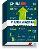 Das China E-Book Tipps und wertvolle Adressen zum Einkauf in China: Produkte für Ebay, Amazon und Co. Spar dir viel Zeit und Geld mit dem E-Book (Produkte aus China für Amazon einkaufen 1)