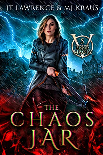 The Chaos Jar: An Urban Fantasy Action Adventure: (Blood