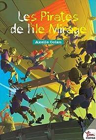 Les pirates de l'île Mirage, tome 1 par Axelle Colau
