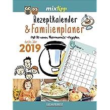 mixtipp: Rezeptkalender & Familienplaner 2019: Mit 80 neuen Thermomix®-Rezepten (Kochen mit dem Thermomix®)
