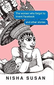 The Women Who Forgot to Invent Facebook and Other Stories