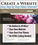 Create a Website: How to Make a Website or Blog for Business or Fun. Start a Website you Own, 4 Easy Video Tutorials