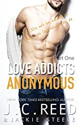 Love Addicts Anonymous - Part One by J.C. Reed (2016-11-06)