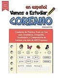 Vamos A Estudiar Coreano: Cuaderno de Práctica Todo en Uno para Gramática, Ortografía, Vocabulario y Comprensión de Lectura con más de 600 Preguntas