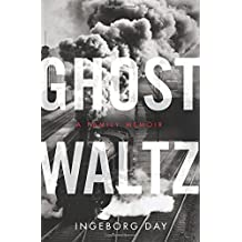 Ghost Waltz: A Family Memoir (P.S.) Reprint edition by Day, Ingeborg (2014) Paperback